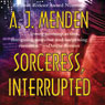 Sorceress, Interrupted (Unabridged) Audiobook, by A. J. Menden