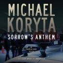 Sorrows Anthem: A Lincoln Perry Mystery (Unabridged) Audiobook, by Michael Koryta