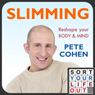 Sort Your Life Out - Slimming, Part 1: Step 1 (Unabridged) Audiobook, by Pete Cohen