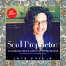 Soul Proprietor: 101 Lessons from a Lifestyle Entrepreneur (Unabridged), by Jane Pollak