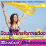 Soul Transformation Hypnosis: Revitalize Your Energy, Guided Meditation, Binaural Beats, Positive Affirmations, Solfeggio Tones, by Rachael Meddows