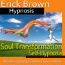Soul Transformation Hypnosis: Revitalizing Energy Cleanse, Rejuvenation, Hypnosis Self Help, Binaural Beats Nlp, by Erick Brown Hypnosis