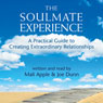 The Soulmate Experience: A Practical Guide to Creating Extraordinary Relationships (Unabridged) Audiobook, by Mali Apple