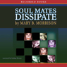 Soulmates Dissipate (Unabridged), by Mary Morrison