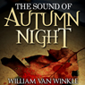 The Sound of Autumn Night: A Short Story of Self-Sacrifice (Unabridged), by William Van Winkle