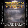 The Sound of Midnight: Oxrun Station, Book 2 (Unabridged) Audiobook, by Charles L. Grant