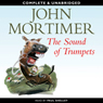 The Sound of Trumpets (Unabridged) Audiobook, by John Mortimer