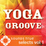 Sounds True Selects: Yoga Groove, Volume I Audiobook, by Glen Velez