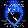 The Source of Magic: Alaia (Unabridged) Audiobook, by Cate Rowan
