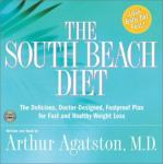 The South Beach Diet: The Delicious, Doctor-Designed, Foolproof Plan for Fast and Healthy Weight Loss Audiobook, by Arthur Agatston
