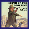South of the Law Line (Unabridged), by Walt Coburn