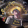 A Space Goddessy Audiobook, by Judy Tenuta