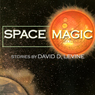 Space Magic (Unabridged), by David D. Levine