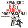 Spanish for the Busy Medical Professional (Unabridged) Audiobook, by David Rappoport