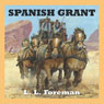 Spanish Grant (Unabridged) Audiobook, by L. L. Foreman