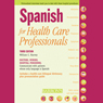 Spanish for Health Care Professionals (Unabridged) Audiobook, by William C. Harvey