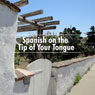 Spanish on the Tip of Your Tongue Audiobook, by Sam Goodyear