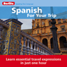 Spanish for Your Trip, by Berlitz