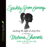 Sparkly Green Earrings: Catching the Light at Every Turn (Unabridged) Audiobook, by Melanie Shankle