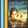 Sparrow: The Story of Joan of Arc (Unabridged), by Michael Morpurgo