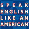 Speak English Like an American: Learn the Idioms & Expressions that Will Help You Speak Like a Native!, by Amy Gillett