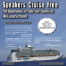 Speakers Cruise Free: The Opportunity To Trade Your Talents For Free Luxury Cruises (Unabridged), by Daniel Hall