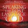Speaking the Lost Language of God Audiobook, by Gregg Braden