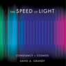 The Speed of Light: Constancy and Cosmos (Unabridged), by David A. Grandy