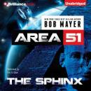 The Sphinx: Area 51, Book 4 (Unabridged) Audiobook, by Bob Mayer