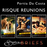 Spice Briefs: Risque Reunions (Unabridged) Audiobook, by Portia Da Costa