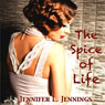 The Spice of Life (Unabridged) Audiobook, by Jennifer L. Jennings