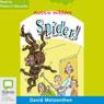 Spider!: Aussie Nibbles (Unabridged) Audiobook, by David Metzenthen