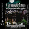 A Spider on My Tongue (Unabridged), by T. M. Wright