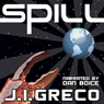 Spill (Unabridged) Audiobook, by J. I. Greco
