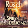 The Spires of Denon: A Diving Universe Short Novel (Unabridged) Audiobook, by Kristine Kathryn Rusch