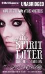 The Spirit Eater (Unabridged) Audiobook, by Rachel Aaron
