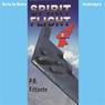 Spirit Flight (Unabridged), by P. R. Fittante