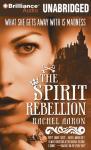 The Spirit Rebellion: The Legend of Eli Monpress, Book 2 (Unabridged) Audiobook, by Rachel Aaron
