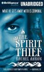 The Spirit Thief (Unabridged), by Rachel Aaron