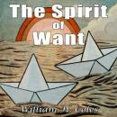 The Spirit of Want (Unabridged) Audiobook, by William H. Coles