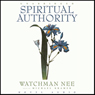 Spiritual Authority (Unabridged), by Watchman Nee