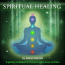 Spiritual Healing: A Guided Meditation to Heal Your Mind, Body and Soul Audiobook, by Glenn Harrold