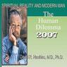 Spiritual Reality and Modern Man: The Human Dilemma, by David R. Hawkins