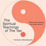 The Spiritual Teachings of the Tao: The Secret of Nourishing Life, by Mark Forstater