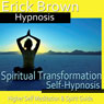 Spiritual Transformation Hypnosis: Higher Self Meditation, Spirit Guide, Hypnosis Self Help, Binaural Beats Nlp Audiobook, by Erick Brown Hypnosis