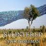 Splintered: Short Story (Unabridged), by Nick Wisseman