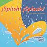 Splish! Splash!: Un libro sobre la lluvia (Splish! Splash!: A Book About Rain) Audiobook, by Josepha Sherman