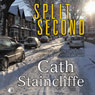 Split Second (Unabridged) Audiobook, by Cath Staincliffe