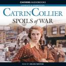 Spoils of War (Unabridged) Audiobook, by Catrin Collier