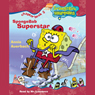 SpongeBob Squarepants, Book 5: SpongeBob Superstar (Unabridged) Audiobook, by Annie Auerbach